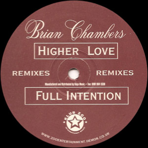 Brian Chambers - Higher Love (Full Intention Remixes)