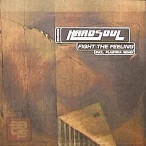 HARDSOUL - FIGHT THE FEELING