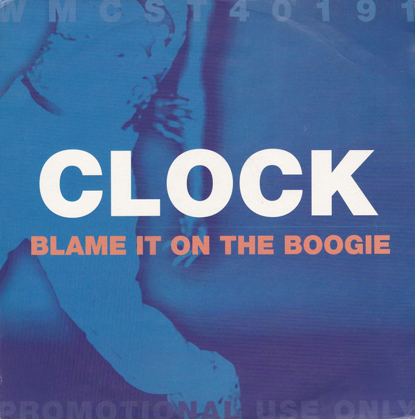 Clock - Blame It On The Boogie