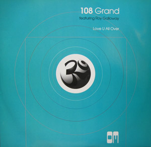 108 Grand featuring Roy Galloway - Love U All Over
