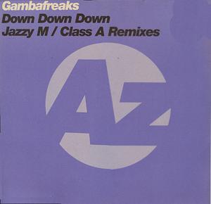 Gambafreaks - Down Down Down (Jazzy M / Class A Remixes)