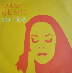Bebel Gilberto - So Nice