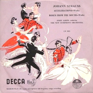 Johann Strauss - Josef Krips - Accelerations / Roses From The South