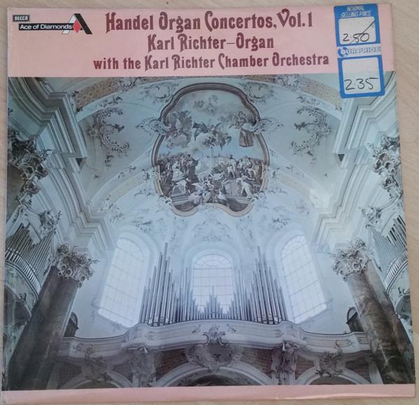 Handel, Karl Richter - Organ Concertos Vol. 1