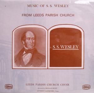 Anthony Langford, Leeds Parish Choir, Donald Hunt - Music Of S.S. Wesley From Leeds Parish Church