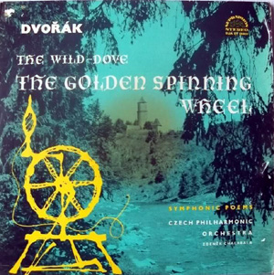 Dvorak - Chalabala - Czech Phil. Orch. - The Wild Dove - Golden Spinning Wheel