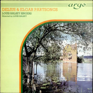 DELIUS / ELGAR - Partsongs with Louis Halsey Singers