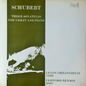 SCHUBERT - Levon Chilingirian - Clifford Benson - THREE VIOLIN SONATINAS