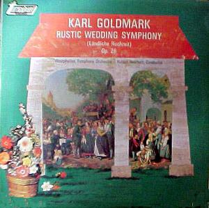Karl Goldmark - Westphalian Symphony Orch. -  Rustic Wedding Symphony (L?ndliche Hochzeit)