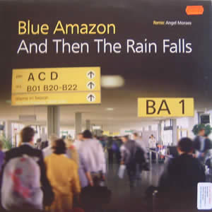 BLUE AMAZON - AND THEN THE RAIN FALLS
