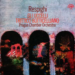 Respighi, Prague Chamber Orchestra ? - Gli Uccelli / Trittico Botticelliano