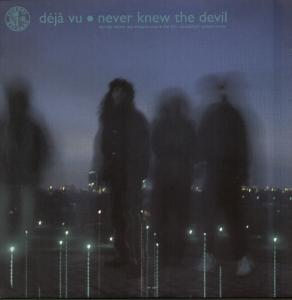 Deja Vu ? - Never Knew The Devil