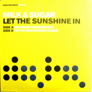 Milk & Sugar - Let The Sunshine In