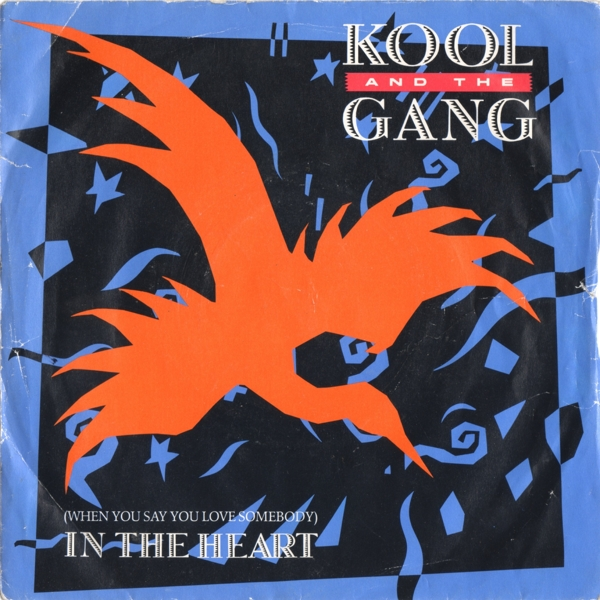 Kool And The Gang -  (When You Say You Love Somebody) In The Heart