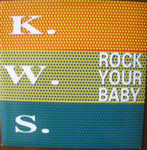 K.W.S. - Rock Your Baby - 45T x 1