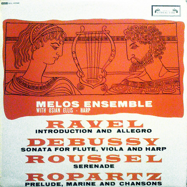 Melos Ensemble - Plays Ravel, Debussy, Roussel, & Ropartz