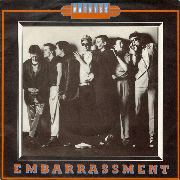 Madness - Embarrassment
