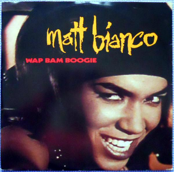 Matt Bianco - Wap Bam Boogie
