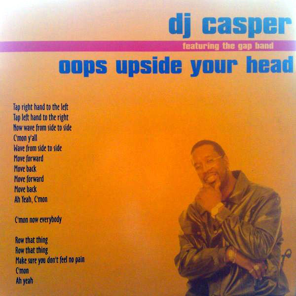DJ Casper Featuring Gap Band, The - Oops Upside Your Head