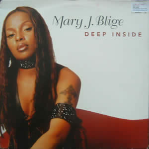 MARY J BLIGE - DEEP INSIDE