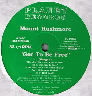 MOUNT RUSHMORE - Got To Be Free