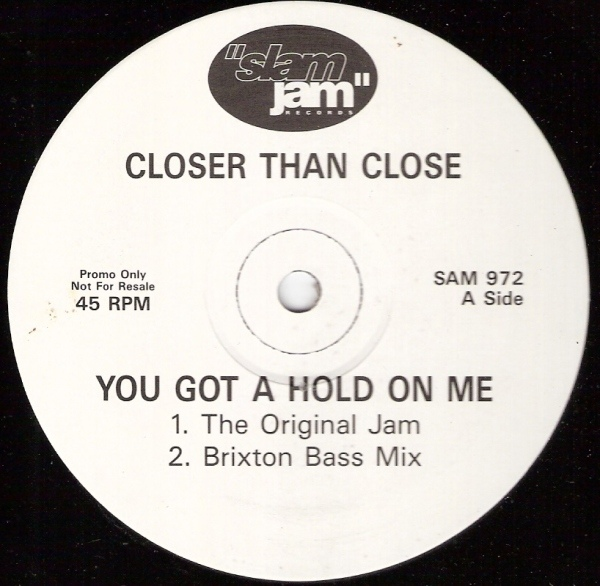 Closer Than Close - You Got A Hold On Me