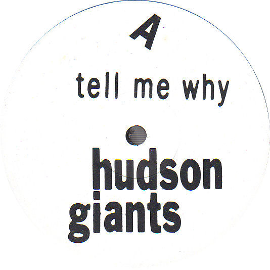 Hudson Giants - Tell Me Why