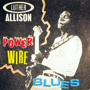 Luther Allison - Power Wire Blues