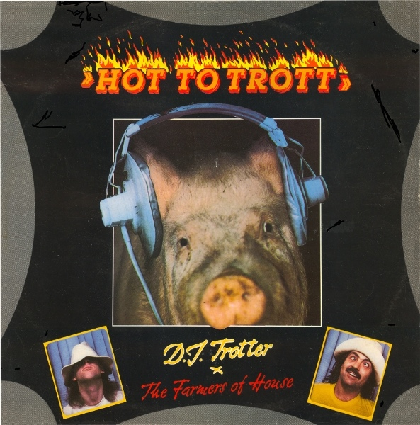D.J. Trotter + Farmers Of House, The - Hot To Trott