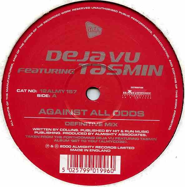 Deja Vu  Featuring Tasmin - Against All Odds / Hold Your Head Up High