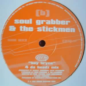 SOUL GRABBER & THE STICKMEN - HEY BRYCE