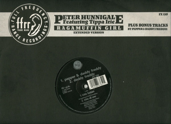 Peter Hunnigale / Pepper & Daddy Freddy - Ragamuffin Girl (Extended Version) / Ickie Fashion