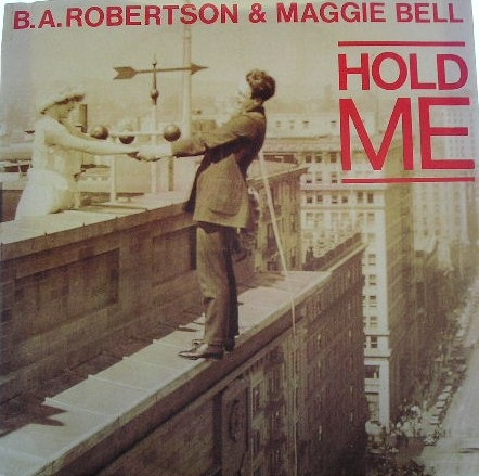 B. A. Robertson & Maggie Bell - Hold Me