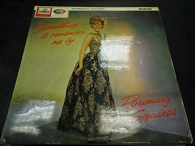 ROSEMARY SQUIRES - SOMETHING TO REMEMBER ME BY