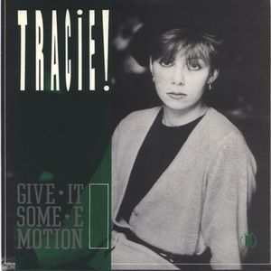 Tracie - Give It Some Emotion