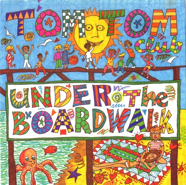 Tom Tom Club - Under The Boardwalk