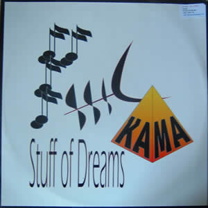 KA-MA - STUFF OF DREAMS