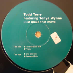 TODD TERRY feat TONYA WYNNE - JUST MAKE THAT MOVE (PART 1)