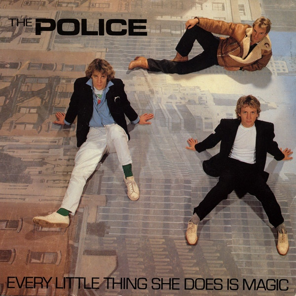 Police, The - Every Little Thing She Does Is Magic