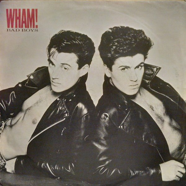 Wham! - Bad Boys