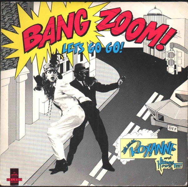 REAL ROXANNE, THE WITH HITMAN HOWIE TEE - (Bang Zoom) Let's Go Go / Howie's Teed Off - 7inch x 1