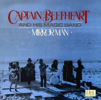 Captain Beefheart And His Magic Band - Mirror Man