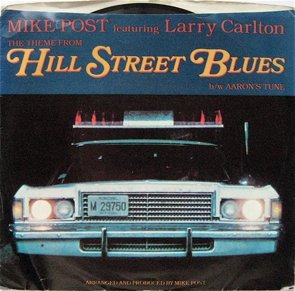 Mike Post Featuring Larry Carlton - The Theme From Hill Street Blues
