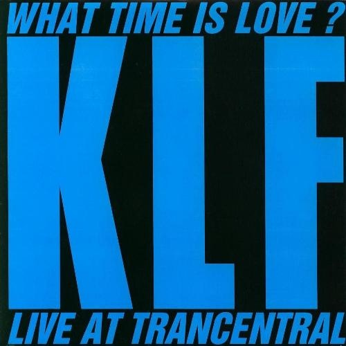 KLF, The - What Time Is Love? (Live At Trancentral)
