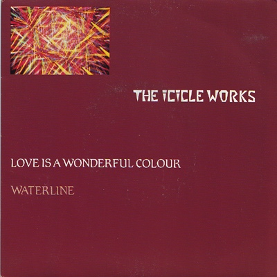 Icicle Works, The - Love Is A Wonderful Colour / Waterline