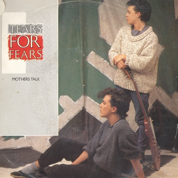 Tears For Fears - Mothers Talk