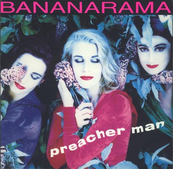 Bananarama - Preacher Man