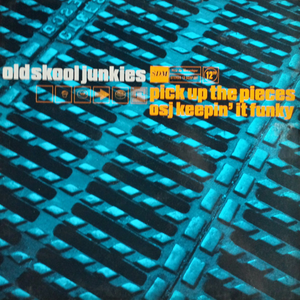 Old Skool Junkies - Pick Up The Pieces