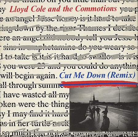 Lloyd Cole And The Commotions - Cut Me Down (Remix)