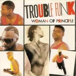 Trouble Funk - Woman Of Principle